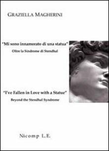 Rallydeicolliscaligeri.it «Mi sono innamorato di una statua». Oltre la sindrome di Stendhal-«I've fallen in love with a statue». Beyond the Stendhal syndrome Image