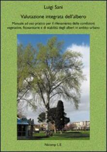 Mercatinidinataletorino.it Valutazione integrata dell'albero. Manuale ad uso pratico per il rilevamento delle condizioni vegetative, fitosanitarie e di stabilità degli alberi in ambito urbano Image