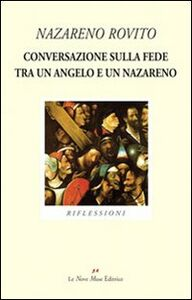 Conversazione sulla fede tra un angelo e un nazareno