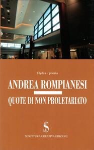 Quote di non proletariato - Andrea Rompianesi - copertina