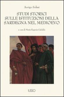 Studi storici sulle istituzioni della Sardegna nel Medio Evo - Arrigo Solmi - copertina