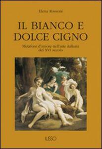Il bianco e dolce cigno. Metafore d'amore nell'arte italiana del XVI secolo