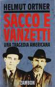 Libro Sacco e Vanzetti. Una tragedia americana Helmut Ortner