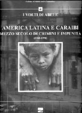 America latina e Caraibi. Mezzo secolo di crimini e impunita. I volti di Abele