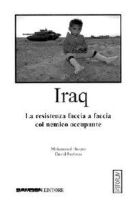 Iraq. La resistenza faccia a faccia col nemico occupante
