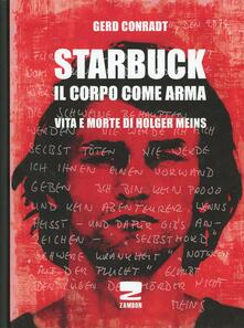 Antondemarirreguera.es Starbuck. Il corpo come arma. Vita e morte di Holger Meins Image
