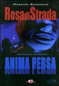 Rosa di strada. Vol. 2: Anima persa.