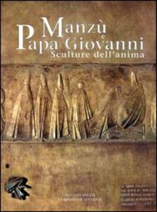 Manzù e Papa Giovanni. Sculture dell'anima