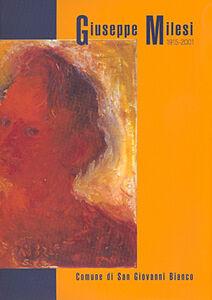 Giuseppe Milesi 1915-2001. Catalogo della mostra (San Giovanni Bianco, 28 luglio-9 settembre 2007)