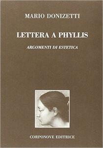 Lettera a Phyllis. Argomenti di estetica. Dio come unica forma a priori della conoscenza e fondamento di ogni opera d'arte