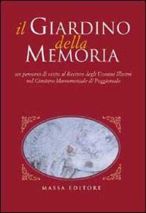 Il giardino della memoria. Un percorso di visita al recinto degli uomini illustri nel cimitero monumentale di Poggioreale