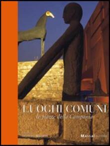 Luoghi comuni. Le piazze della Campania - copertina