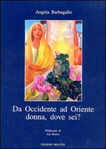 Da Occidente ad Oriente. Donna, dove sei?