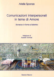 Comunicazioni interpersonali in tema di amore. Romanzo in forma di labirinto