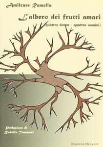 L' albero dei frutti amari. Quattro uomini-quattro donne
