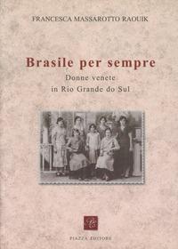 Brasile per sempre. Donne di origine veneta in Rio Grande do Sul