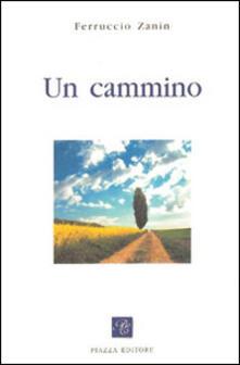 Un cammino - Ferruccio Zanin - copertina