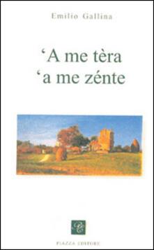 Me tèra 'a me zénte ('A) - Emilio Gallina - copertina