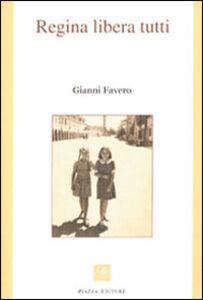 Libro Regina libera tutti Gianni Favero