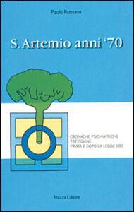 S. Artemio anni '70. Cronache psichiatriche trevigiane prima e dopo la legge 180