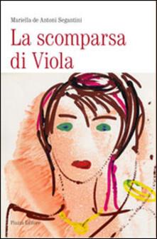 La scomparsa di Viola - Mariella De Antoni Segantini - copertina