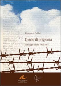 Diario di prigionia. Dai lager nazisti 1943-1945