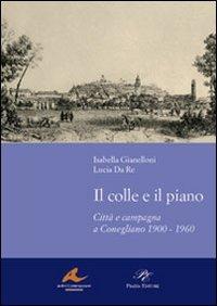 Il Il colle e il piano - Gianelloni Isabella Da Re Lucia - wuz.it