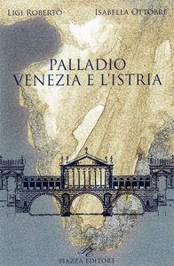 Palladio. Venezia e l'Istria