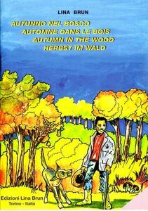 Autunno nel bosco-Automne dans le bois-Autumn in the wood-Herbst im Wald