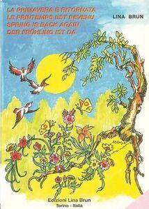 La primavera è ritornata-Le printemps est revenu-Spring is back again-Der Frühling ist da