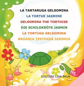 La tartaruga Gelsomina-La tortue Jasmine-Gelsomina the tortoise-Die Schildkröte Jasmin