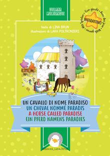 Un cavallo di nome Paradiso. Ediz. italiana, francese, inglese e tedesca - Lina Brun - copertina
