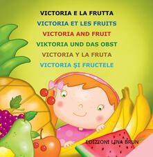 Camfeed.it Victoria e la frutta. Ediz. multilingue Image