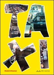 Libro Taxi. Le strade del Cairo si raccontano Khaled Al Khamissi