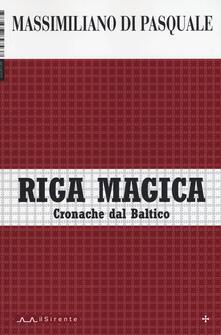 Filmarelalterita.it Riga magica. Cronache dal Baltico Image