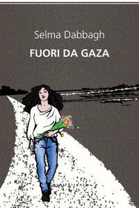 Fuori da Gaza - Selma Dabbagh - copertina