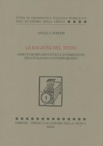 Le ragioni del testo. Aspetti morfosintattici e interpuntivi dell'italiano contemporaneo
