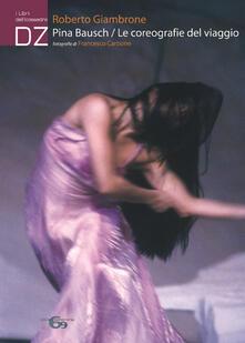 Vitalitart.it Pina Bausch. Le coreografie del viaggio Image
