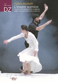 L' essere scenico: lo zen nella poetica e nella pedagogia della Compagnia Abbondanza/Bertoni