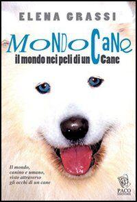 Mondo cane. Il mondo, nei peli di un cane