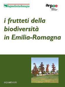 I frutteti della biodiversità in Emilia-Romagna - Sergio Guidi - ebook