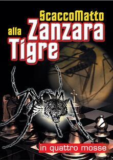 Scacco matto alla zanzara tigre - copertina