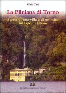 La Pliniana di Torno. Storia di una villa e di un mito sul lago di Como