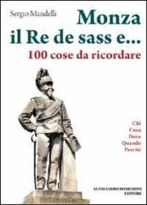 Monza il re de sass e... 100 cose da ricordare