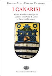 I Canarisi. Cenni storici sulle famiglie dei Canarisi eredi Volpi di Como e Canaris di Germania