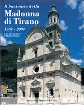 Il santuario della Madonna di Tirano. Ubi steterunt pedes Mariae