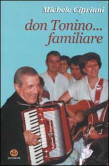 Don Tonino... familiare - Michele Cipriani - copertina