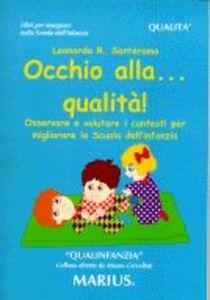 Occhio alla qualità! Osservare e valutare i contesti per migliorare la scuola dell'infanzia