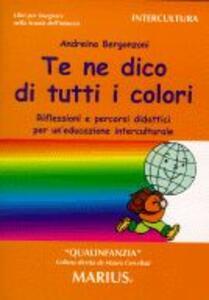 Te ne dico di tutti i colori. Riflessioni e percorsi didattici per un'educazione interculturale