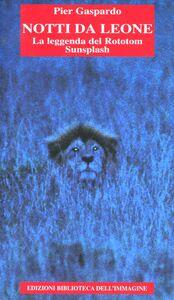 Notti da leone. La leggenda del Rototon sunsplash